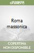 Roma massonica libro