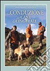 La Conduzione del cane da cinghiale libro