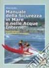 Manuale della sicurezza in mare e nelle acque interne. Corso completo di protezione e salvataggio libro