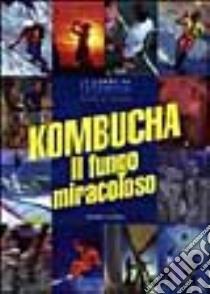 KOMBUCHA IL FUNGO MIRACOLOSO libro di TIETZE HARAL W.