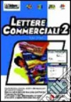 Lettere commerciali. Oltre 400 modelli già pronti in italiano, inglese, francese e tedesco. Con CD-ROM (2) libro