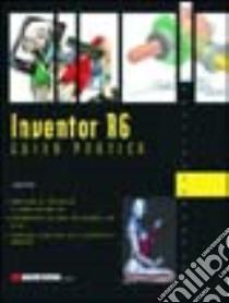 Inventor R6. Guida pratica libro di Pruneri Edoardo