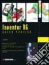 Inventor R6. Guida pratica libro