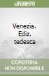 Venezia. Ediz. tedesca