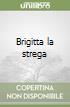Brigitta la strega