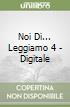 NOI DI... LEGGIAMO 4 - DIGITALE libro