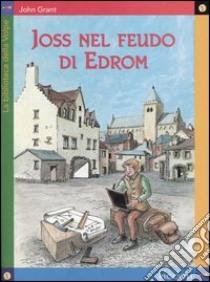 Joss nel feudo di Edrom libro di Grant John