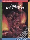 L'enigma della foresta libro