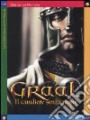 Graal, il cavaliere senza nome libro