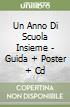 UN ANNO DI SCUOLA INSIEME - GUIDA + POSTER + CD libro
