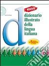 Nuovo dizionario illustrato della lingua italiana. Con fascicolo. Con CD-ROM libro