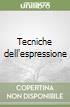Tecniche dell'espressione