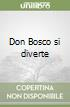 Don Bosco si diverte