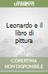 Leonardo e il libro di pittura libro di Pedretti Carlo - Baratta Giorgio