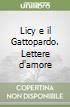 Licy e il Gattopardo. Lettere d'amore libro