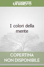 I colori della mente libro di Brunetti Guido