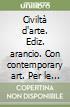 Civiltà d'arte. Ediz. arancio. Con contemporary art. Con e-book. Con espansione online. Per le Scuole superiori libro
