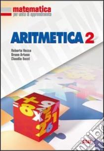 Matematica per unità di apprendimento. Aritmetica. Per la Scuola media libro di Vacca Roberto, Artuso Bruno, Bezzi Claudia