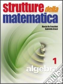 Strutture della matematica 1- Algebra