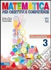 Matematica per obiettivi e competenze. Per la Scuola media. Con espansione online libro di Vacca Roberto, Artuso Bruno, Bezzi Claudia