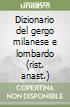 Dizionario del gergo milanese e lombardo (rist. anast.) libro