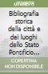Bibliografia storica della città e dei luoghi dello Stato Pontificio (rist. anast. 1792-93) libro
