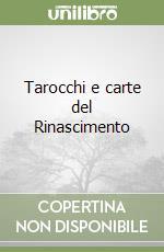 Tarocchi e carte del Rinascimento libro di Zorli Girolamo