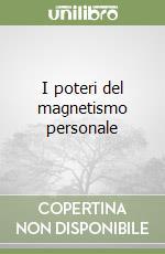 I poteri del magnetismo personale libro di Gangi Giuseppe