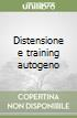 Distensione e training autogeno libro
