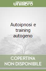 Autoipnosi e training autogeno libro di Thomas Klaus