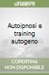 Autoipnosi e training autogeno libro