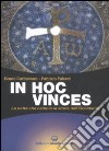 In hoc vinces. La notte che cambi� la storia dell'Occidente