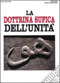 La dottrina sufica dell'unità libro di Schaya Leo