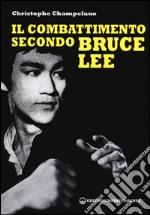 Il combattimento secondo Bruce Lee libro