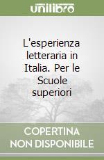 L'esperienza letteraria in Italia. Per le Scuole superiori libro di Ferroni Giulio