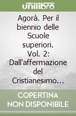 Agorà. Per il biennio (2) libro di Cantarella Eva - Guidorizzi Giulio