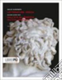 Letteratura greca. Con espansione online. Per il Liceo classico libro di Guidorizzi Giulio