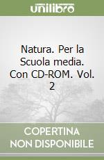 Natura. Per la Scuola media. Con CD-ROM libro di Cavalli Sforza Luigi L., Cavalli-Sforza Francesco