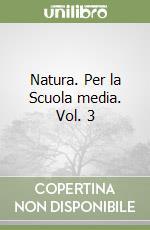 Natura. Per la Scuola media libro di Cavalli Sforza Luigi L., Cavalli-Sforza Francesco