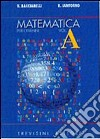 Matematica. Modulo A: Fondamenti concettuali delle strutture numeriche. Per il triennio del Liceo scientifico libro