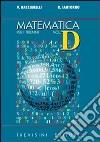 Matematica. Modulo D: Le curve algebriche del 2° ordine. Per il triennio del Liceo scientifico libro