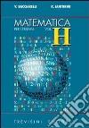 Matematica. Modulo H: Il calcolo integrale. Per il triennio del Liceo scientifico libro