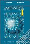 Matematica. Modulo I: Argomenti complementari. Per il triennio del Liceo scientifico libro
