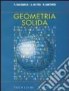 Geometria solida. Per il Liceo scientifico libro
