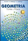Geometria. Forme e misure. Vol. C. Per la Scuola media libro