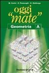 Oggi «mate». Geometria A-B-C. Per la Scuola media. Con espansione online libro