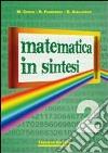 Matematica in sintesi. Per le Scuole superiori libro