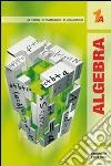 Algebra 1. Tomi A-B. Per le Scuole superiori libro