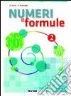 Numeri e formule. Per la Scuola media libro