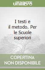 I testi e il metodo. Per le Scuole superiori libro di Bertolotti Antonio - Montali Luciana - Saviano Ottavio